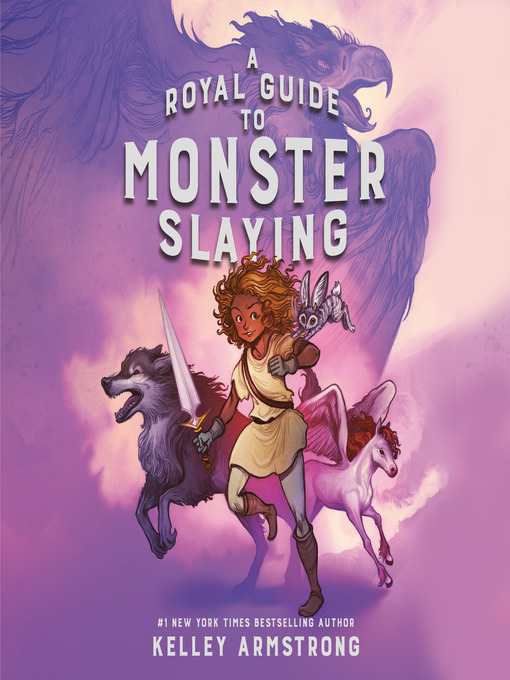 Title details for A Royal Guide to Monster Slaying by Kelley Armstrong - Wait list