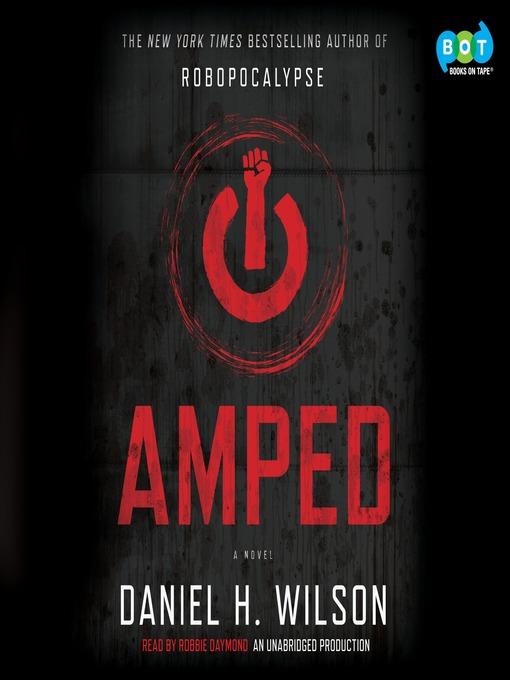 Title details for Amped by Daniel H. Wilson - Wait list