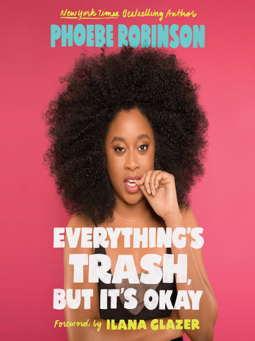 Title details for Everything's Trash, But It's Okay by Phoebe Robinson - Available