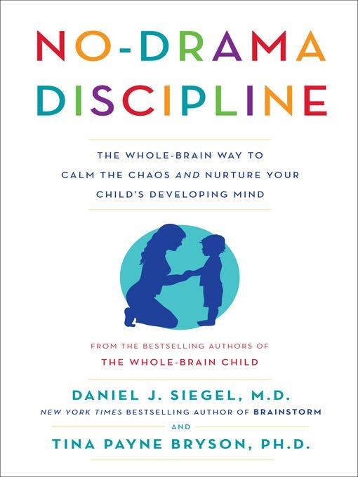 Title details for No-Drama Discipline by Daniel J. Siegel - Wait list