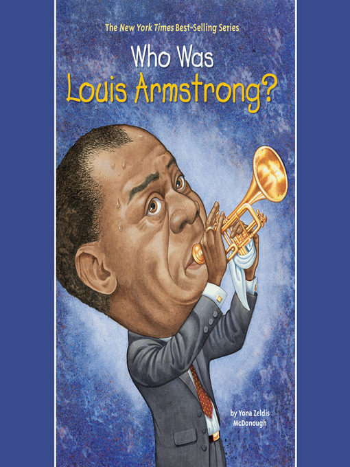 Title details for Who Was Louis Armstrong? by Yona Zeldis McDonough - Available