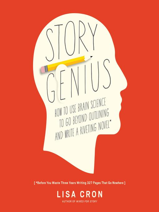 Title details for Story Genius by Lisa Cron - Wait list