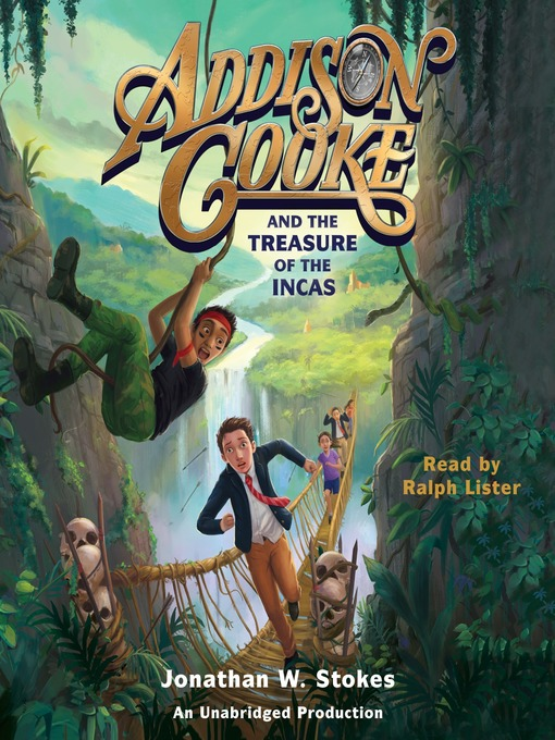 Title details for Addison Cooke and the Treasure of the Incas by Jonathan W. Stokes - Wait list