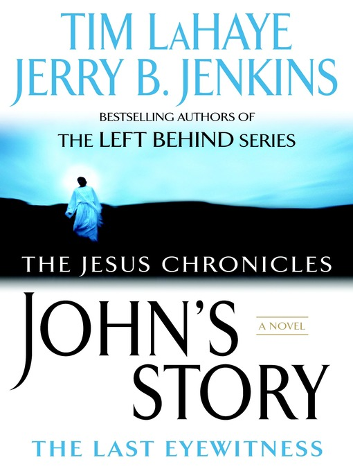Title details for John's Story: The Last Eyewitness by Jerry B. Jenkins - Available