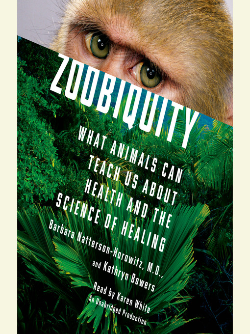 Title details for Zoobiquity by Barbara Natterson-Horowitz - Available