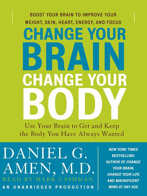 Title details for Change Your Brain, Change Your Body by Daniel G. Amen - Wait list