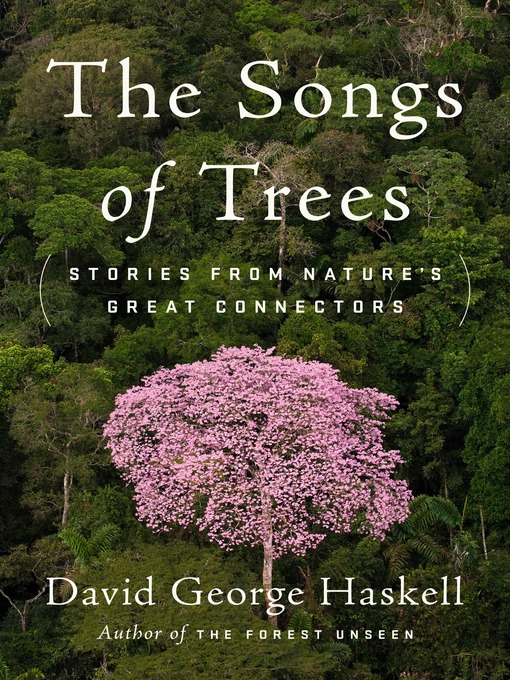 Title details for The Songs of Trees by David George Haskell - Wait list