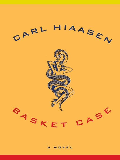 Title details for Basket Case by Carl Hiaasen - Available