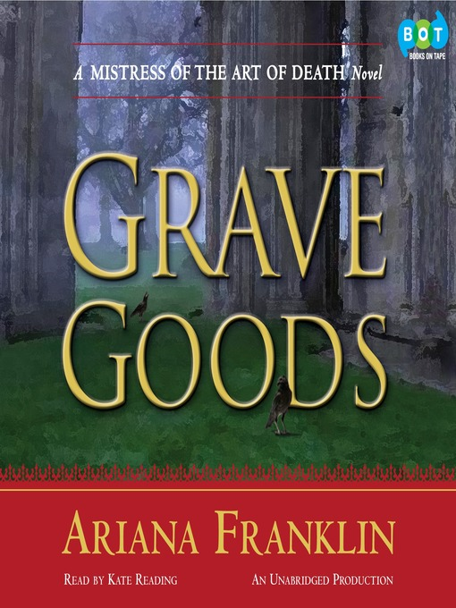 Title details for Grave Goods by Ariana Franklin - Wait list