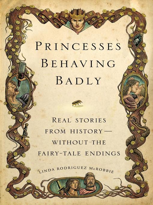 Title details for Princesses Behaving Badly by Linda Rodriguez McRobbie - Wait list