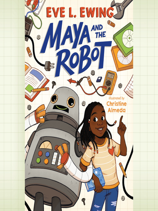 Title details for Maya and the Robot by Eve L. Ewing - Available