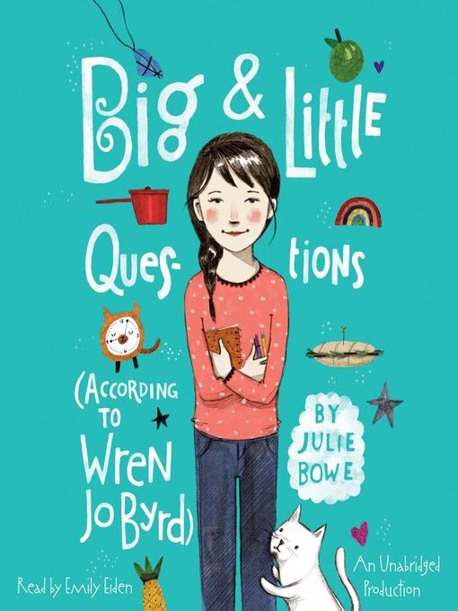 Title details for Big & Little Questions (According to Wren Jo Byrd) by Julie Bowe - Wait list
