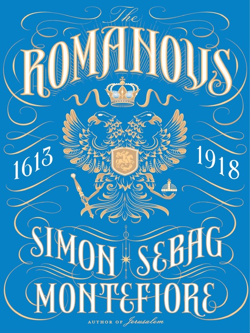 Title details for The Romanovs by Simon Sebag Montefiore - Wait list