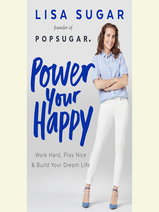 Title details for Power Your Happy by Lisa Sugar - Available