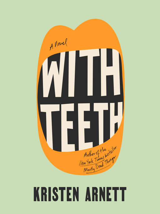 Title details for With Teeth by Kristen Arnett - Available