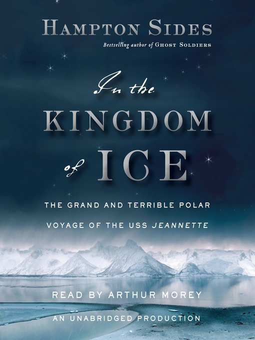 Title details for In the Kingdom of Ice by Hampton Sides - Available