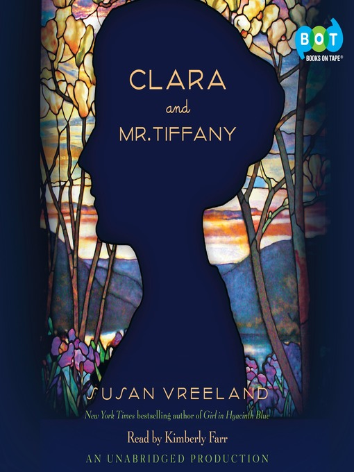 Title details for Clara and Mr. Tiffany by Susan Vreeland - Available
