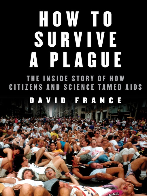 Title details for How to Survive a Plague by David France - Available