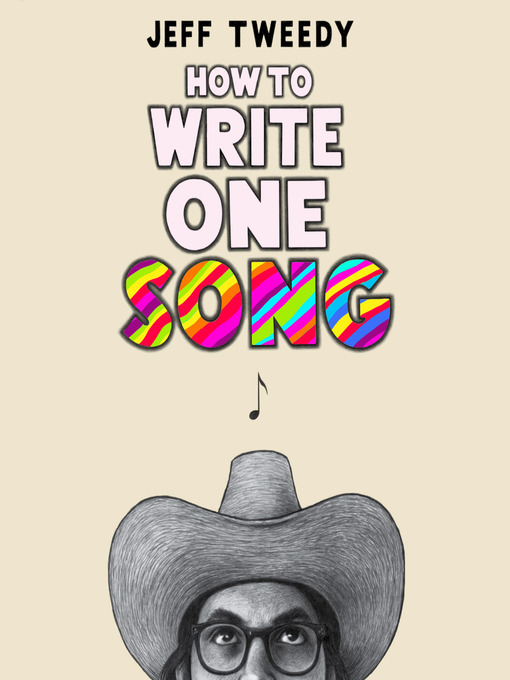 Title details for How to Write One Song by Jeff Tweedy - Wait list