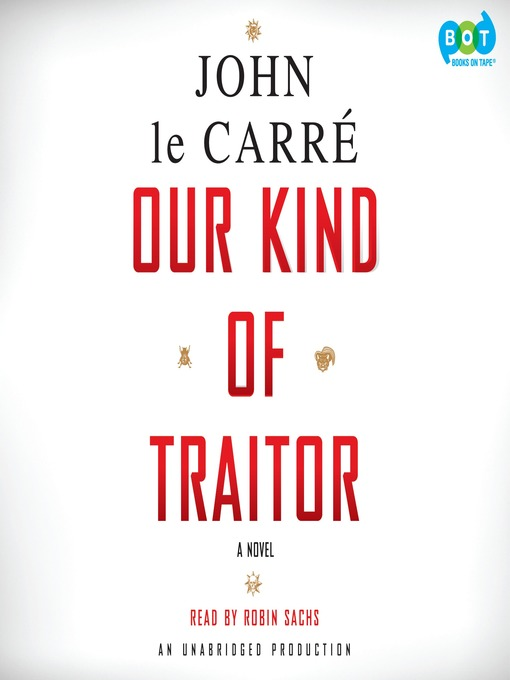 Title details for Our Kind of Traitor by John le Carré - Available