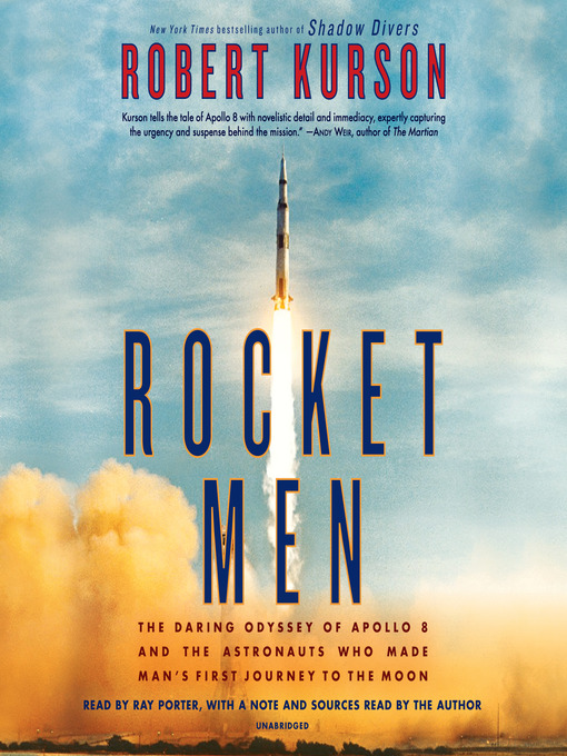 Title details for Rocket Men by Robert Kurson - Available