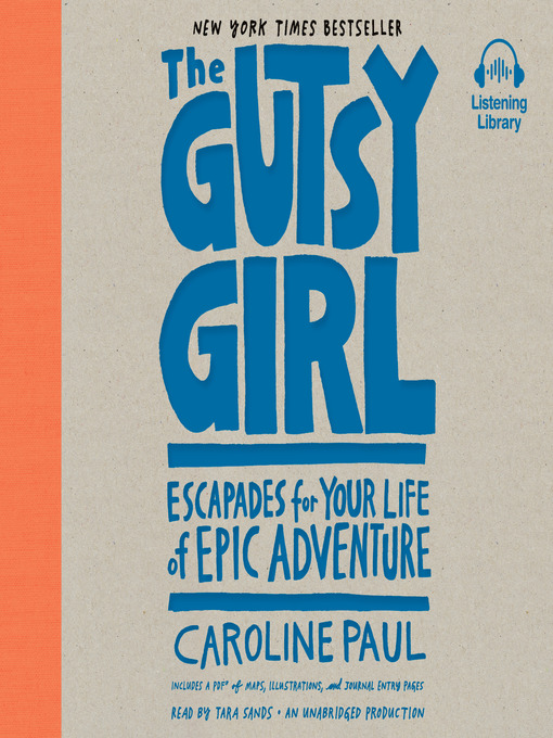 Title details for The Gutsy Girl by Caroline Paul - Available