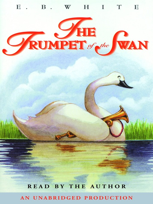 Title details for The Trumpet of the Swan by E. B. White - Wait list