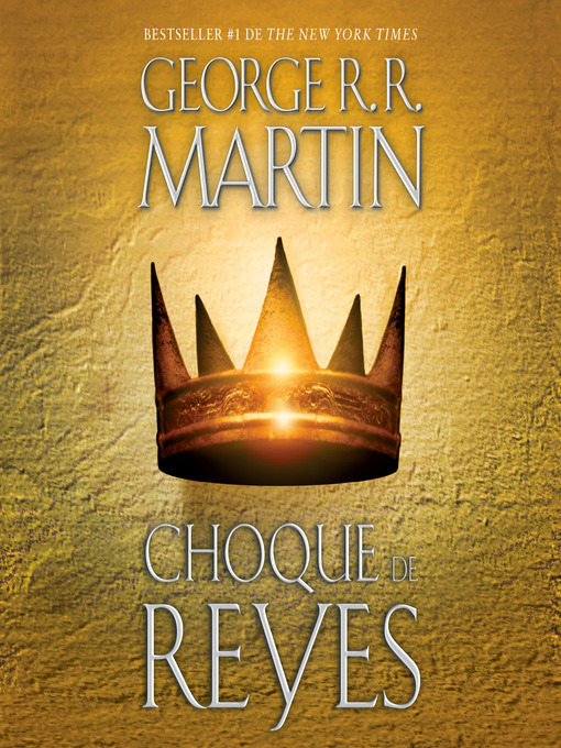 Title details for Choque de reyes by George R. R. Martin - Available