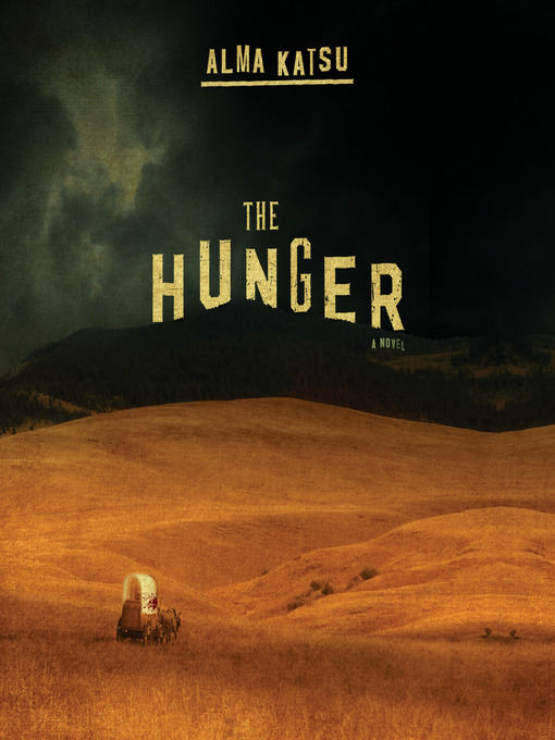 Title details for The Hunger by Alma Katsu - Available