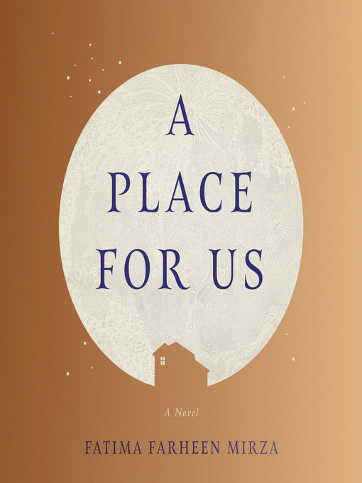 Title details for A Place for Us by Fatima Farheen Mirza - Available