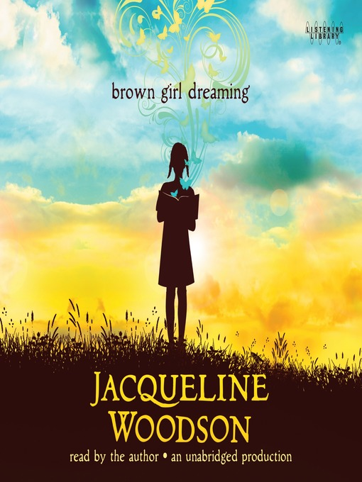 Title details for Brown Girl Dreaming by Jacqueline Woodson - Available