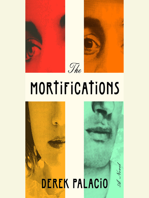 Title details for The Mortifications by Derek Palacio - Available