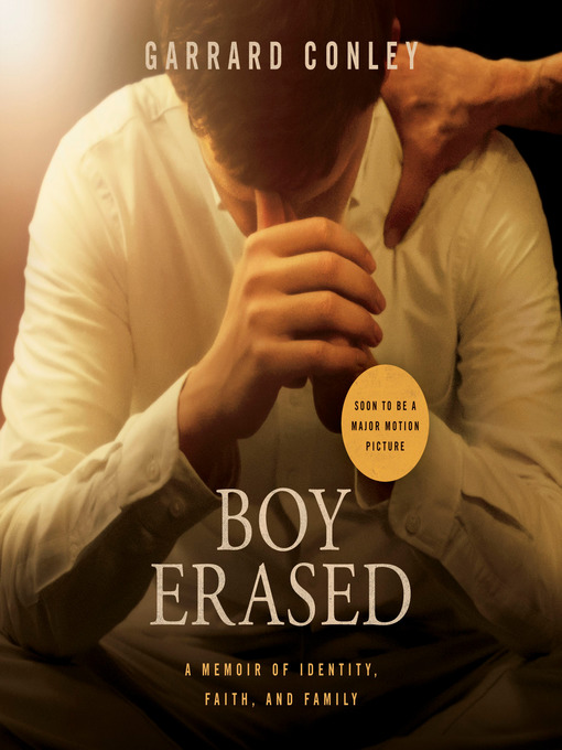 Title details for Boy Erased by Garrard Conley - Available