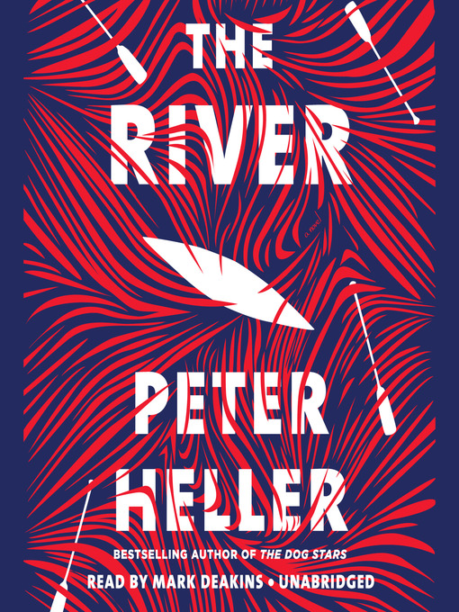 Title details for The River by Peter Heller - Wait list