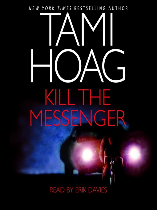 Title details for Kill the Messenger by Tami Hoag - Wait list