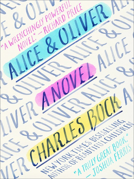 Title details for Alice & Oliver by Charles Bock - Available