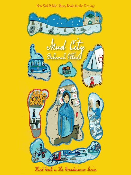 mud city The final installment of canadian activist/author deborah ellis' award-winning breadwinner trilogy follows shauzia, parvana's best friend from the.