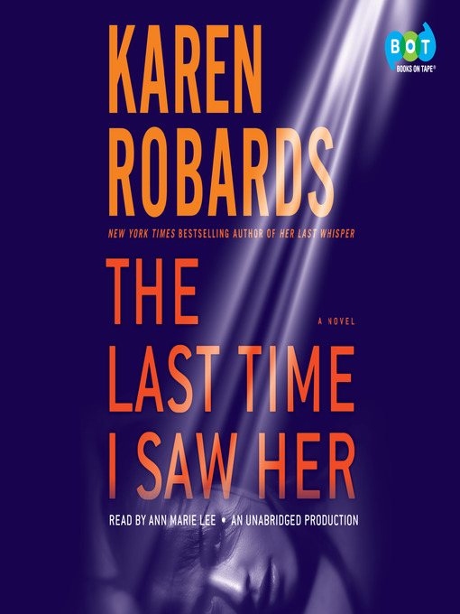 Title details for The Last Time I Saw Her by Karen Robards - Available
