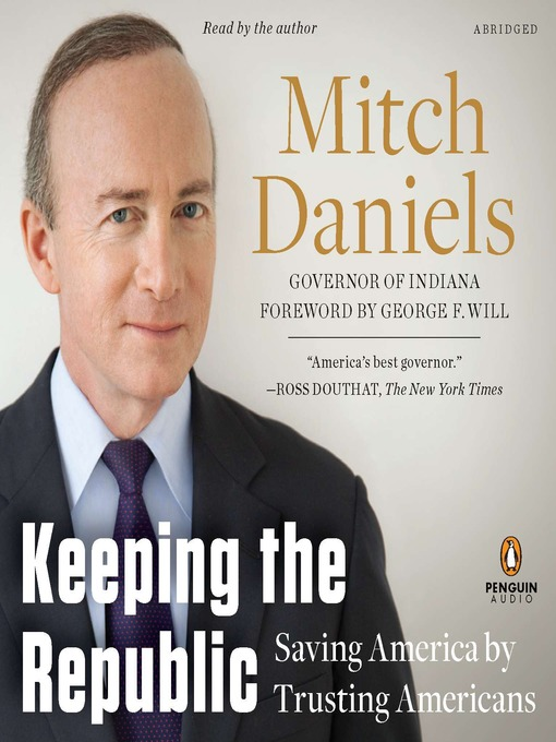 Title details for Keeping the Republic by Mitch Daniels - Available