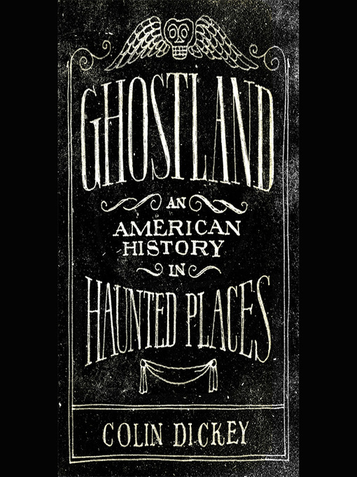 Title details for Ghostland by Colin Dickey - Available