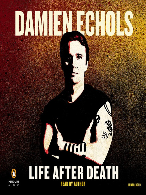 Title details for Life After Death by Damien Echols - Available
