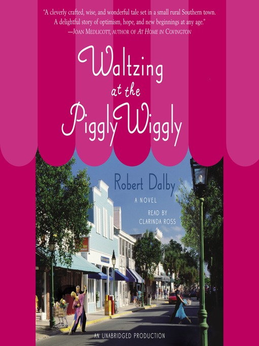 Title details for Waltzing at the Piggly Wiggly by Robert Dalby - Wait list