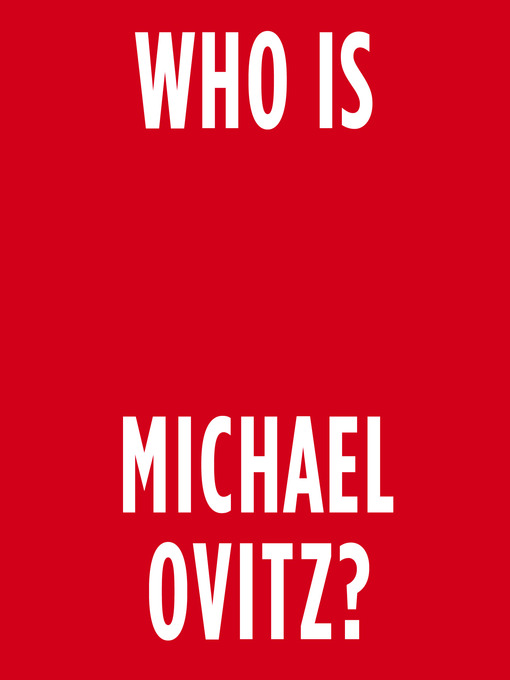 Title details for Who Is Michael Ovitz? by Michael Ovitz - Available