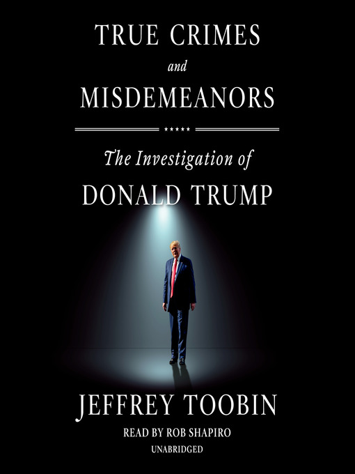 Title details for True Crimes and Misdemeanors by Jeffrey Toobin - Available