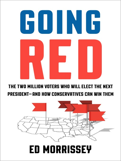 Title details for Going Red by Ed Morrissey - Available