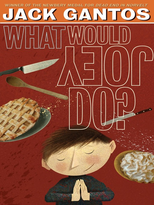Title details for What Would Joey Do? by Jack Gantos - Available