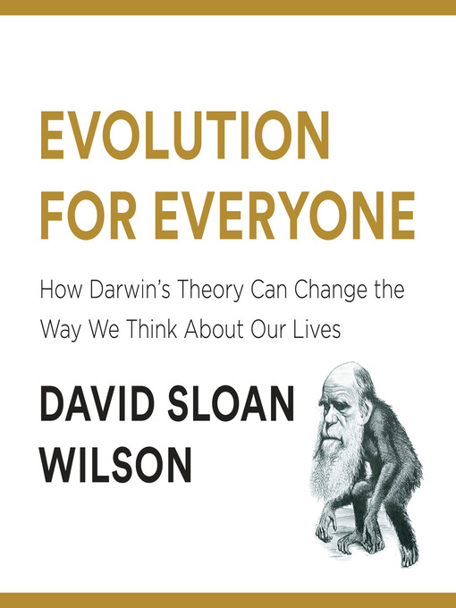 Title details for Evolution for Everyone by David Sloan Wilson - Wait list