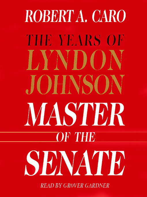 Title details for Master of the Senate by Robert A. Caro - Wait list