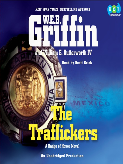 Title details for The Traffickers by W.E.B. Griffin - Available