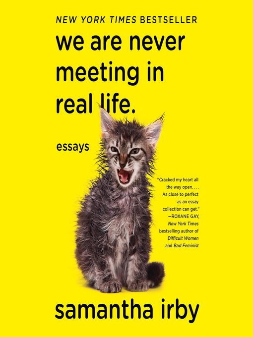 Title details for We Are Never Meeting in Real Life by Samantha Irby - Available